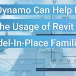 How Dynamo Can Help Limit the Usage of Revit Model-In-Place Families