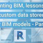 Implementing BIM, Lessons learnt: Reduce Custom Data Stored Within Your BIM Models